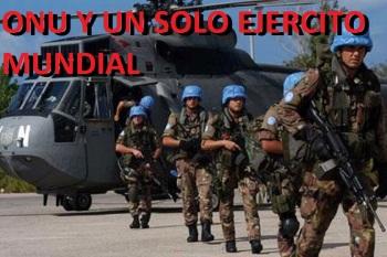ONU proyecta crear un solo Ejército Mundial para su Nuevo Orden