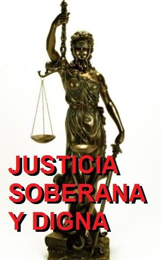 JUSTICIA SOBERANA Y DIGNA