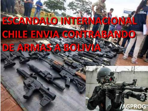 ESCANDALO, CHILE ENVIA CONTRABANDO DE ARMAS A BOLIVIA
