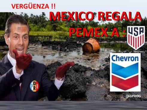 MEXICO NEOLIBERAL REGALA PEMEX Y SUS YACIMIENTOS A CHEVRONMEXICO NEOLIBERAL REGALA PEMEX Y SUS YACIMIENTOS A CHEVRON