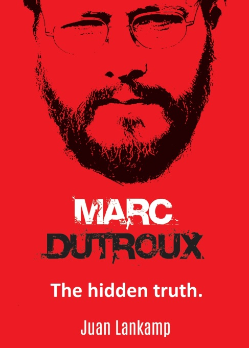 CASE REVEALED MARC DUTROUX, THE HIDDEN TRUTH